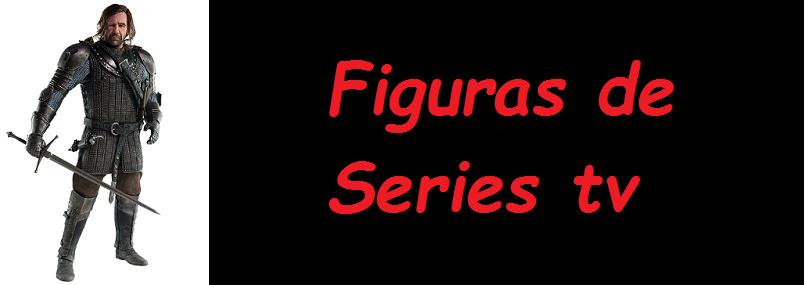 Figuras de Series tv